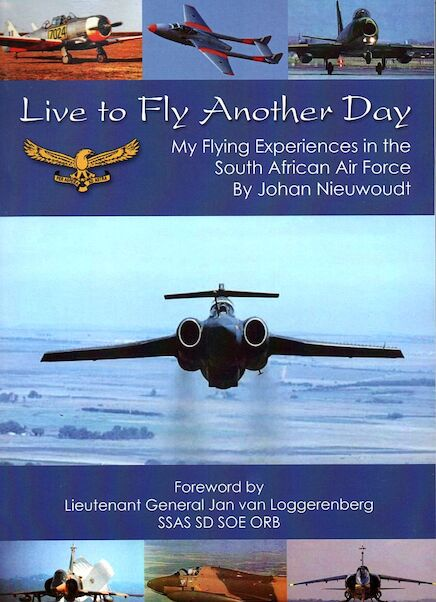 Live to fly another day, My Flying Experiences in the South African Air Force  9780620793339