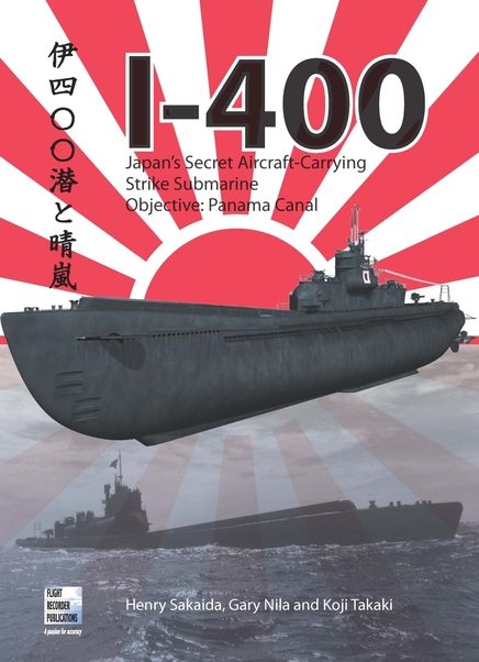 I-400 Japan's Secret Aircraft Carrying Strike Submarine  9780955426810