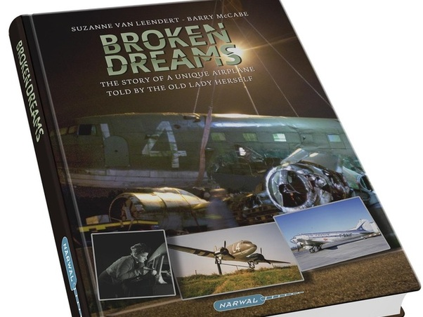 Broken dreams, the story of an unique Dakota told by the lady herself  9789082324907