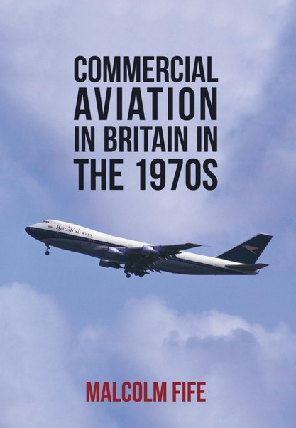 Commercial Aviation in Britain in the 1970s  9781445653037