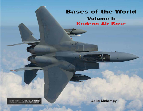 Bases of the World, volume I: Kadena Air Base  9780988852921