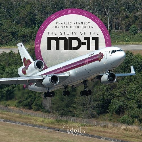The Story Of The McDonnell Douglas MD-11  9780993260452