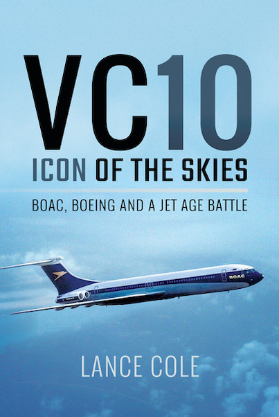 VC10: Icon of the Skies: BOAC, Boeing and a Jet Age Battle  9781473875326