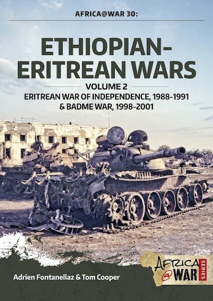 Ethiopian - Eritrean wars volume 2: Eritrean War of Independence, 1988-1991 & Badme War, 1998-2001  9781912390304