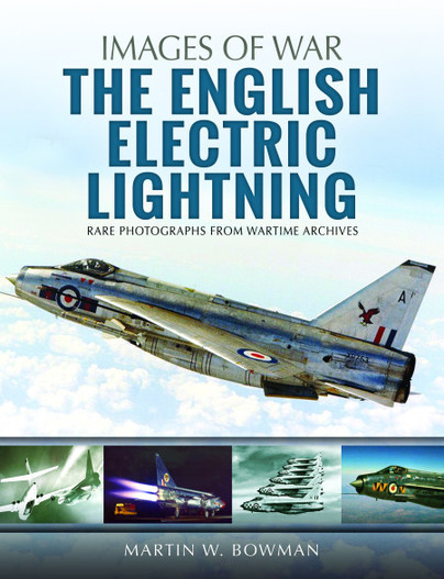 The English Electric Lightning, Rare Photographs from Wartime Archives  9781526705563