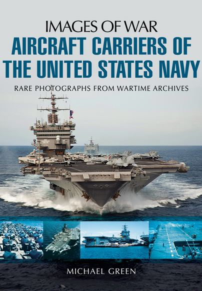 Aircraft Carriers of the United States Navy: rare photographs from wartime archives  9781783376100