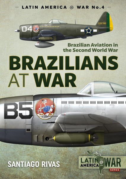 Brazilians at War: Brazilian Aviation in the second World War  9781911512585
