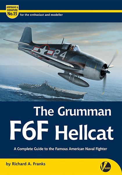 The Grumman F6F Hellcat - A Complete Guide To The Famous American Naval Fighter (BACK IN STORE)  9781912932115