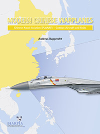Modern Chinese Warplanes - Chinese Naval Aviation (PLANAF) - Combat Aircraft and Units  9780997309259