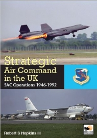 Strategic Air Command in the UK; SAC operations 1946-1992  978190210956594
