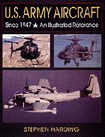 US Army Aircraft since 1947, an Illustrated Reference  076430190X