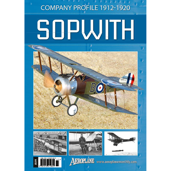 Sopwith: Company Profile 1912-1920 (Aeroplane Monthly special)  9781910415825