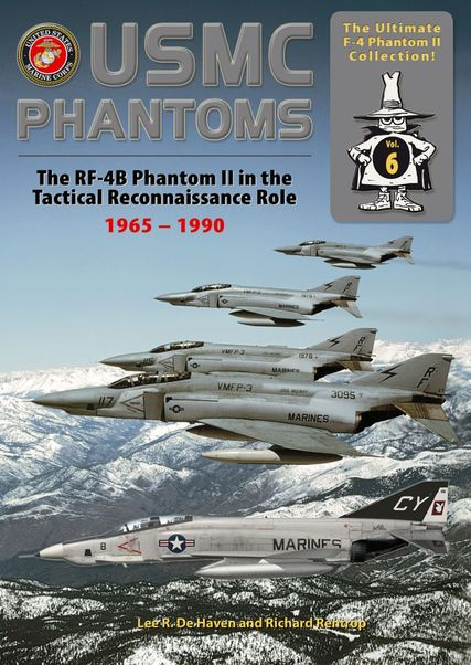 USMC Phantoms The RF-4B in the Tactical Reconnaissance Role 1965 to 1990  9783935687867