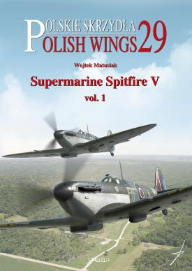 Polish Wings 29: Supermarine Spitfire V Volume 1  9788366549128