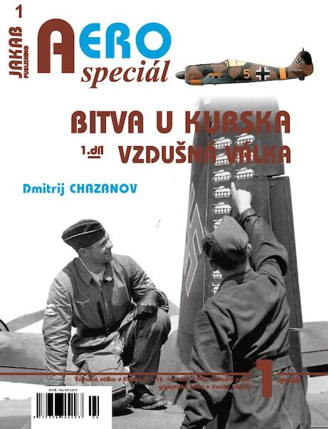 Aero Special Bitva u kurska 1d:  Vzdusna Valka  / Battle of Kursk Prt 1: Air war  9788087350683