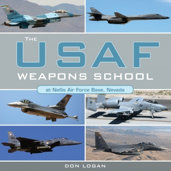 The USAF Weapons School at Nellis Air Force Base Nevada  9780764353635