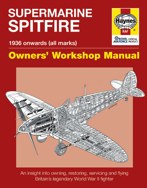 Supermarine Spitfire Owners workshop Manual 1936 onwards (all marks): An insight into owning, restoring, servicing and flying Britain's legendary World War 2 fighter  9781844254620