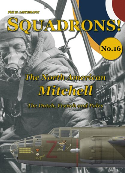 Squadrons! No 16 : The North American Mitchell, The Dutch, French and Poles  9782918590989