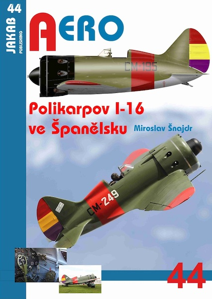 Polikarpov I-16 ve Spanielsku / Polikarpov I16 in Spain  9788087350713