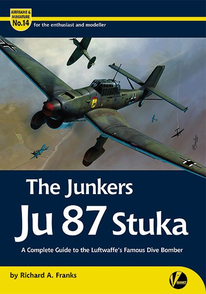 The Junkers Ju87 Stuka -A Complete Guide To The Luftwaffe's famouse Dive bomber  9781912932061