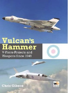 Vulcan's Hammer: V-Force Projects and Weapons since 1945  9781902109176