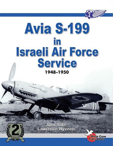 Avia S199 in the Israeli Air Force Service 1948-1950 (2nd revised edition)  9780977462714
