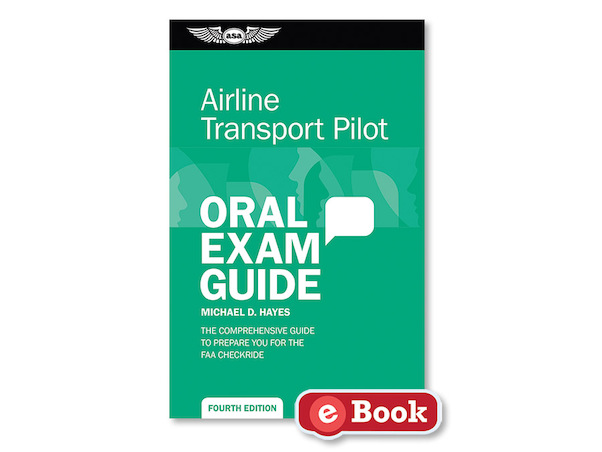 Airline Transport Pilot Oral Exam Guide (4th edition)  9781619546219