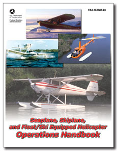 Seaplane, Skiplane, and Float/Ski Equipped Helicopter Operations Handbook  1560275766