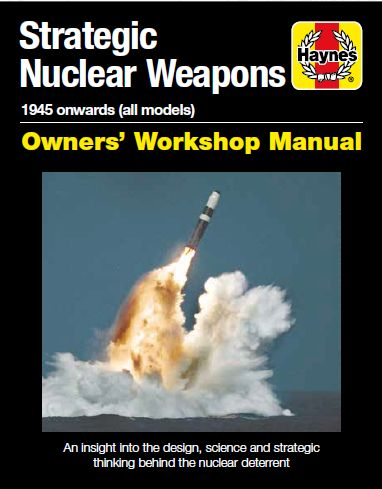 Strategic Nuclear Weapons Manual: 1945 onwards (all models)  9781785211393