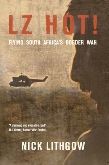 LZ Hot!: Flying South Africa's Border War  9781908916594
