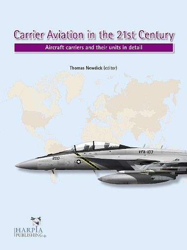 Carrier Aviation in the 21st Century, Aircraft carriers and their units in detail  9780997309225