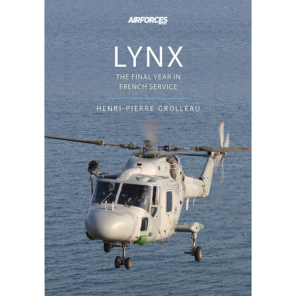 Lynx: Final Years in French Service (Air Forces Monthly special)  978191387012620