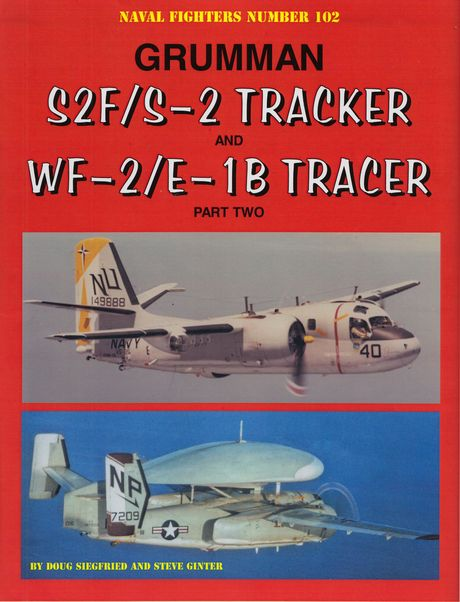 Grumman S2F/S-2 Tracker and WF-2/E-1B Tracer Part Two  9780996825832