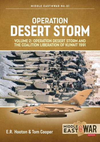 Operation Desert Storm Volume 2:  Operation Desert Storm and the Coalition Liberation of Kuwait 1991  9781913336356