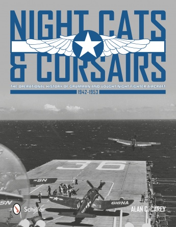 Night Cats and Corsairs: The Operational History of Grumman and Vought Night Fighter Aircraft - 1942-1953  9780764343735