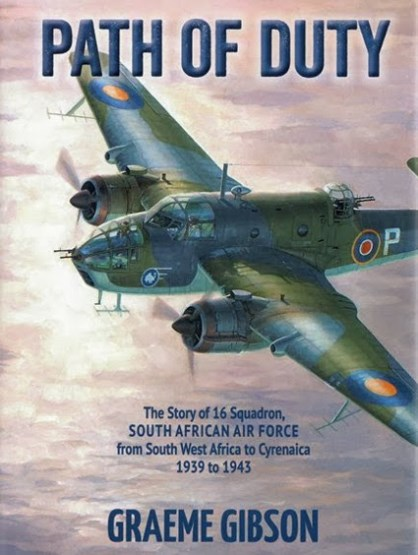 Path of Duty, The Story of 16 Squadron SAAF from South West Africa to Cyrenaica 1939-1943  9780646556338