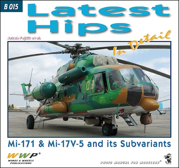 Latest Hips, Mi-171 & Mi-17V-5 and its Subvariants in Detail  9788087509340