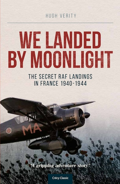 We Landed by Moonlight, the Secret RAF Landings in France 1940-1944 New Edition  9780947554750