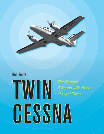 Twin Cessna: The Cessna 300 and 400 Series of Light Twins  9780764352263