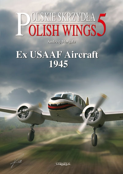 Polish Wings 5, Ex-USAAF Aircraft 1945  9788361421115