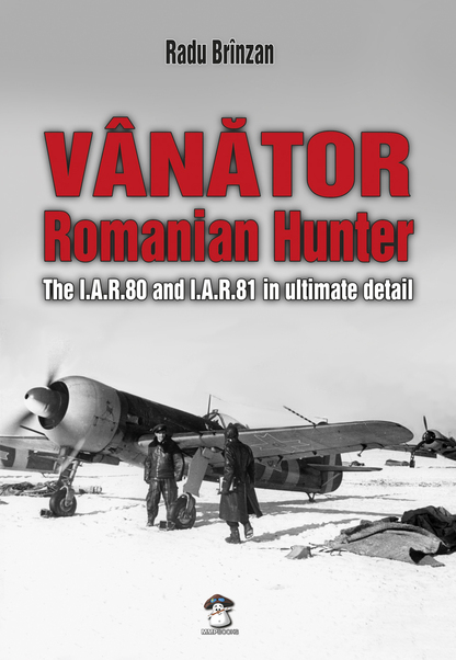Vanator - Romanian Hunter The I.A.R.80 and I.A.R.81 in Ultimate Detail (REISSUE!)  9788363678401