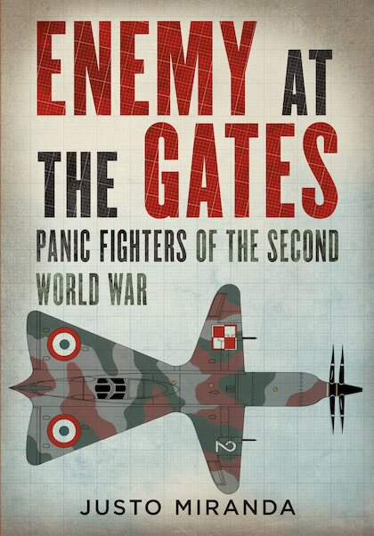 Enemy at the gates, Panic Fighters of the  Second World War  9781781557662