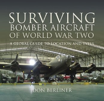 Surviving Bomber Aircraft of World War Two: A Global Guide to Location and Types  9781848845459