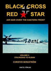 Black Cross Red Star  Air War over the Eastern Front vol 4, Stalingrad to Kuban 1942-1943  9789188441218