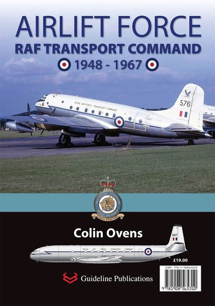 Airlift Force, RAF Transport Command 1948-1967  9781908565310