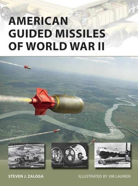 American Guided Missiles of World War II  9781472839268