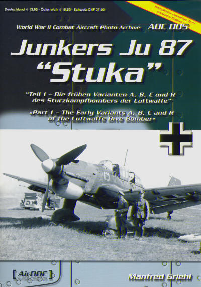 Junkers Ju87 Stuka part 1: The early Variants A/B/C and R of the Luftwaffe Dive Bomber  3935687443