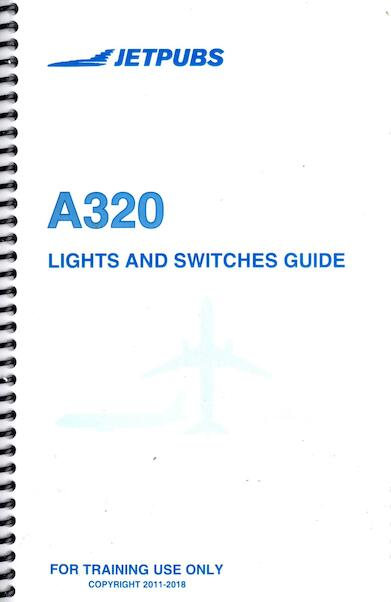 Airbus A320 Lights and Switches Guide  JP A320 GUIDE