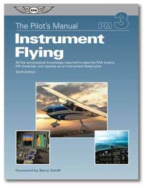 Instrument Flying (7th Edition)  ASA-PM-3C