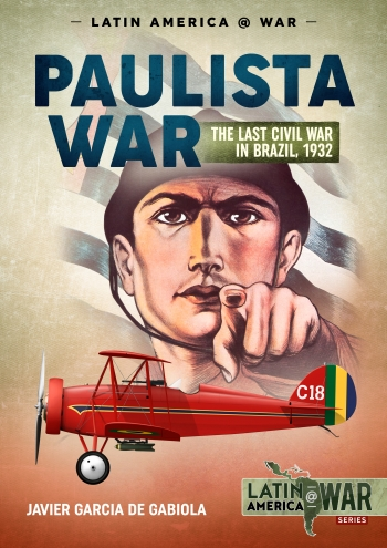 The Paulista War The Last Civil War in Brazil, 1932 (expected 2020)  9781912866380